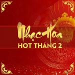 Download nhạc Mp3 Nhạc Hoa Hot Tháng 02/2017 chất lượng cao