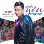 Download nhạc Mình Yêu Từ Bao Giờ Remix (Single) hay nhất