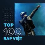 Nghe nhạc online Top 100 Rap Việt Hay Nhất chất lượng cao