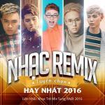 Download nhạc mới Nhạc Remix Tuyển Chọn Hay Nhất - Liên Khúc Nhạc Trẻ Mix Sung Nhất 2016 miễn phí
