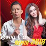Tải nhạc hay LK Nhạc Trẻ Song Ca Remix Hay Nhất 2018 hot