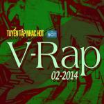 Nghe nhạc Mp3 Tuyển Tập Nhạc Hot V-Rap NhacCuaTui (02/2014) miễn phí
