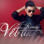 Download nhạc Vết Tình Remix (Single) hay online