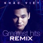 Tải bài hát online Greatest Hits Remix hot