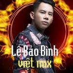 Tải bài hát hot Lê Bảo Bình Remix 2018