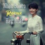 Nghe nhạc hay Nhạc Bolero Remix Hay NHất Mp3 miễn phí