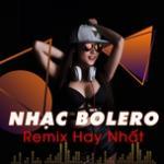 Tải bài hát mới Nhạc Bolero Remix Hay Nhất Mp3 online