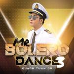 Tải bài hát hot Mr Bolero Dance 3 (Single) Mp3