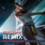 Download nhạc Mp3 Nhạc Đi Bay - Nhạc Trẻ Remix 2020 về điện thoại