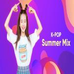 Tải bài hát Kpop Summer Mix hay nhất