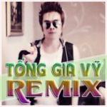 Nghe nhạc Tống Gia Vỹ Remix Mp3 hot