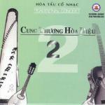 Tải bài hát hot Cung Thương Hòa Điệu Vol. 2 online
