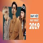 Nghe nhạc hay Rap Việt Hay Nhất 2019 nhanh nhất
