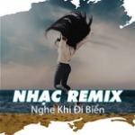 Download nhạc hot Nhạc Remix Nghe Khi Đi Biển mới online