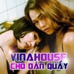 Tải bài hát Vinahouse Cho Dân Quẩy về điện thoại