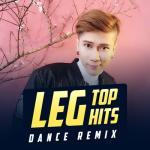 Tải bài hát hot LEG Top Hits Dance Remix online