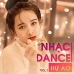 Nghe nhạc Mp3 Nhạc Dance Hư Ảo (Vol. 1) trực tuyến