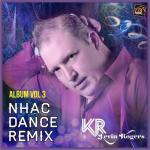 Nghe nhạc Nhạc Dance Remix (Vol. 3) Mp3 hot