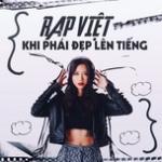 Tải bài hát mới Rap Việt - Khi Phái Đẹp Lên Tiếng chất lượng cao