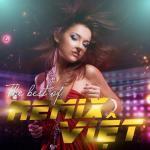 The Best Of Remix Việt | Tải nhạc miễn phí