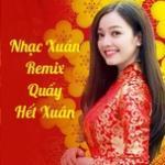 Tải nhạc hay Nhạc Xuân Remix Quẩy Hết Xuân Mp3 online