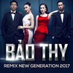 The Remix 2017 - Team Bảo Thy   Download nhạc nhanh