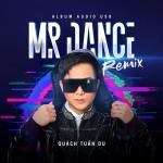 Tải bài hát hot Mr Dance Remix Mp3 online