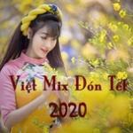 Nghe nhạc hot Việt Mix 2020 Đón Tết
