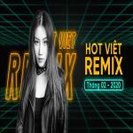 Tải nhạc hot Nhạc Việt Remix Hot Tháng 02/2020 chất lượng cao