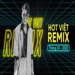 Tải bài hát hot Nhạc Việt Remix Hot Tháng 10/2020