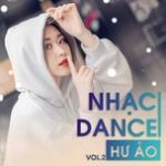 Nghe nhạc online Nhạc Dance Hư Ảo (Vol. 2) chất lượng cao