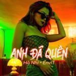 Tải bài hát online Anh Đã Quên (EDM Version) (Single) nhanh nhất