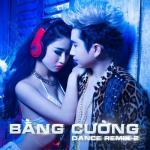 Download nhạc hot Bằng Cường Dance Remix 2 hay online