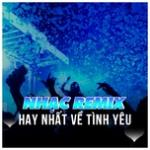 Download nhạc Nhạc Remix Hay Nhất Về Tình Yêu Mp3