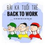 Download nhạc mới Bài Ca Tuổi Trẻ - Back To Work Mp3