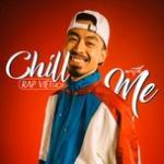 Tải nhạc hot Chill With Me - Rap Việt Hot Mp3