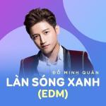 Tải bài hát Làn Sóng Xanh (EDM) Mp3