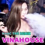 Download nhạc Nhạc Trẻ Remix Vinahouse - Gây Nghiện 2020 mới nhất
