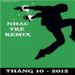Tải nhạc Mp3 Nhạc Trẻ Remix (10/2012) mới