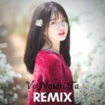 Nghe nhạc Vợ Người Ta Remix chất lượng cao