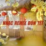 Tải bài hát Mp3 Nhạc Remix Đón Tết mới