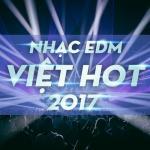 Nghe nhạc hay EDM Việt Hot 2017