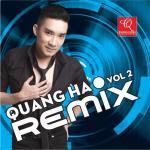 Tải nhạc hot Quang Hà Remix Vol. 2 Mp3 miễn phí