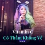 Download nhạc Mp3 Vitamin C - Cô Thắm Không Về chất lượng cao