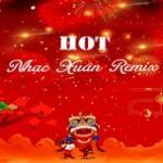 Nghe nhạc online Nhạc Xuân Remix Hot hot