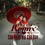 Download nhạc hay Nhạc Remix Cho Ngày Vui Của Bạn Mp3