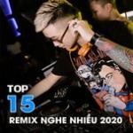 Tải nhạc Mp3 Top 15 Nhạc Remix Nghe Nhiều 2020 trực tuyến