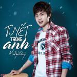Tải bài hát hay Tuyết Trong Anh Mp3 online
