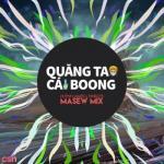 Download nhạc hay Quăng Tao Cái Boong (Masew Mix) trực tuyến