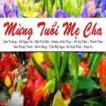 Tải bài hát mới Mừng Tuổi Mẹ Cha (R&B Version) miễn phí